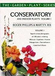 Conservatory and Indoor Plants Vol. 1 (The garden plant series) by Martyn Rix (1997-03-07)