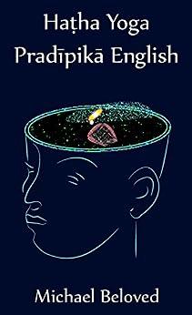 Hatha Yoga Pradipika English (English Edition) di [Beloved, Michael]