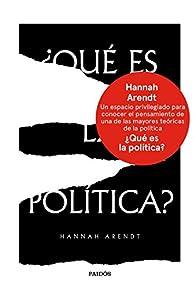 ¿Qué es la política? par Hannah Arendt