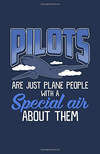 Pilots Are Just Plane People With A Special Air About Them: Weekly Planner 2019 por In House Planners