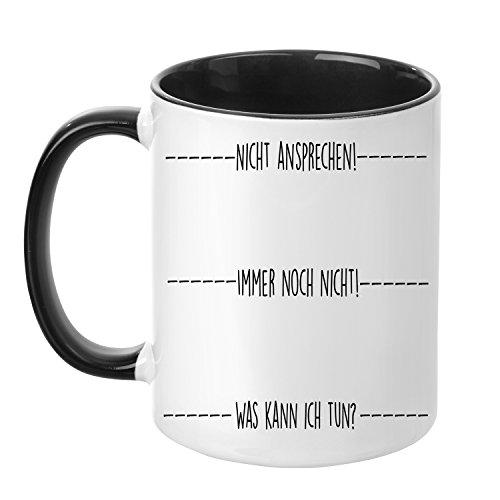 Tasse mit Spruch - Nicht ansprechen! - beidseitig bedruckt - Teetasse - Kaffeetasse