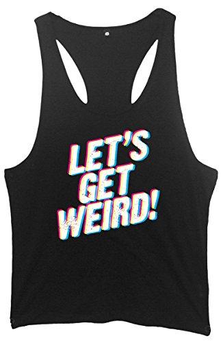 Let's Get! Weird Men's Maglietta Racerback-Canottiera da ginnastica, da uomo Nero