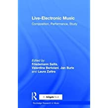 Live-electronic Music: Composition, Performance and Study (Routledge Research in Music)
