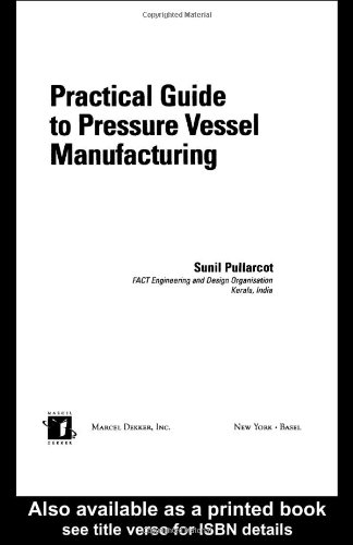 Practical Guide to Pressure Vessel Manufacturing (Mechanical Engineering)