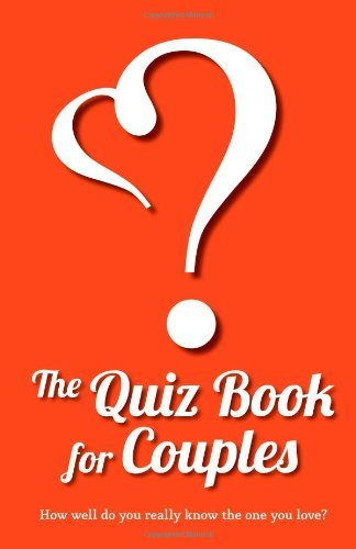 The Quiz Book for Couples: Written by Lovebook, 2012 Edition, Publisher: Love Book, LLC [Paperback]