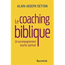 Le coaching biblique. Un accompagnement psycho-spirituel