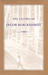 The Letters of Jacob Burckhardt
