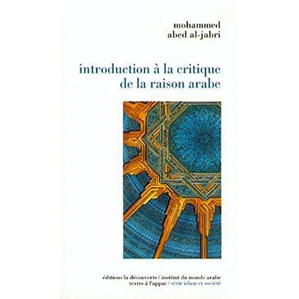 Introduction : la critique de la raison arabe