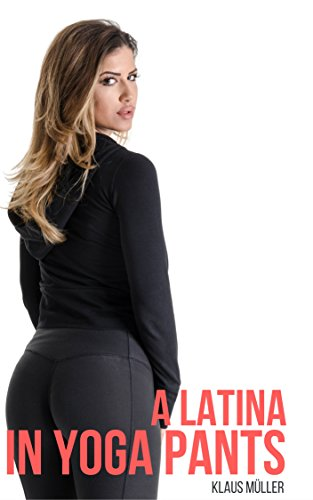 A Latina in Yoga Pants (Campus Connect Book 31) (English Edition)