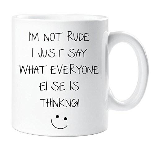 im-not-rude-i-just-say-what-everyone-else-is-thinking-mug-sarcasm-sacrastic-friend-funny-gift-cup-bi