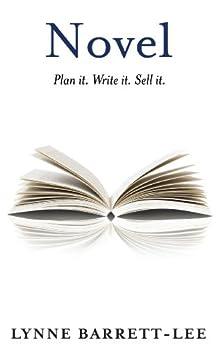 Novel: Plan it. Write it. Sell it. by [Barrett-Lee, Lynne]