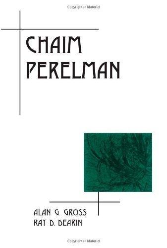 Chaim Perelman (Suny Series, Rhetoric in the Modern Era) by Professor Alan G. Gross (2002-11-07)