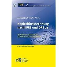 Kapitalflussrechnung nach IFRS und DRS 21: Darstellung und Analyse von Cashflows und Zahlungsmitteln (IFRS Best Practice, Band 8)