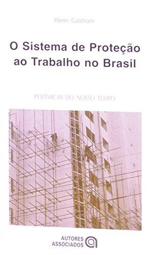 SISTEMA DE PROTECAO AO TRABALHO NO BRASIL, O