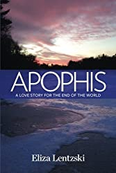 Apophis: A Love Story for the End of the World by Eliza Lentzski (2013-12-21)