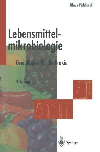 Lebensmittelmikrobiologie: Grundlagen für die Praxis