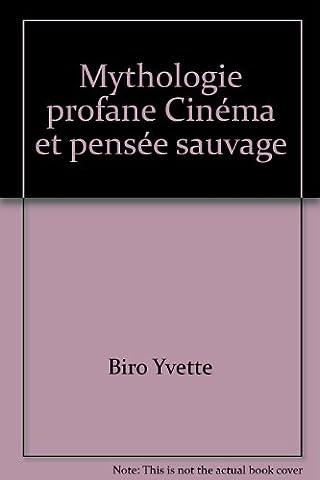 Mythologie profane : Cinéma et pensée sauvage