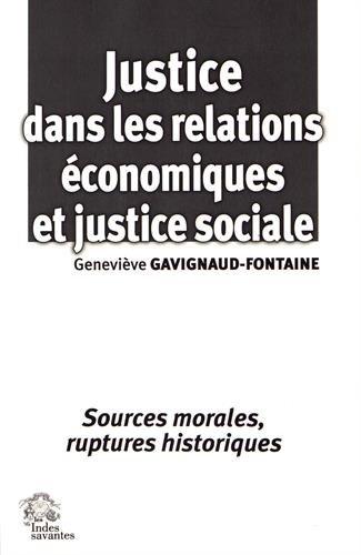 Justice dans les relations économiques et justice sociale : Sources morales, ruptures historiques