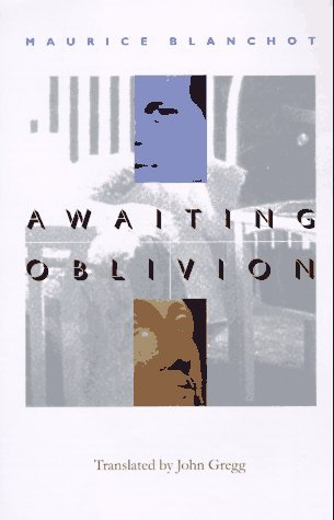 Awaiting Oblivion (French Modernist Library) by Maurice Blanchot (1997-05-01)