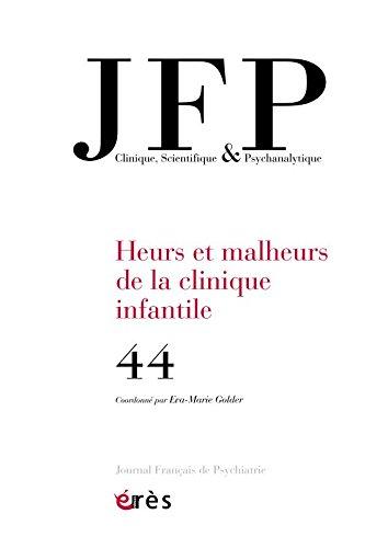 Journal Français de Psychiatrie, N° 44 : Heurs et malheurs de la clinique infantile par Collectif
