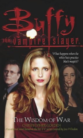 Buffy: The Wisdom Of War: Buffy The Vampire Slayer (BUFFY ADULT) by Christopher Golden (2002-08-05)