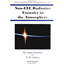 Non-LTE Radiative Transfer in the Atmosphere, (Series on Atmospheric, Ocean and Planetary Physics, Vol. 3) (Series on Atmospheric, Oceanic and Planetary Physics) by M. Lopez-Puertas (2002-06-15)