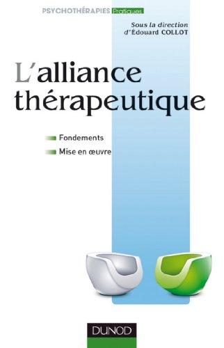 L'alliance thérapeutique : Fondements et mise en oeuvre (Psychothérapies) (French Edition)