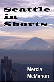Seattle in Shorts by [McMahon, Mercia]
