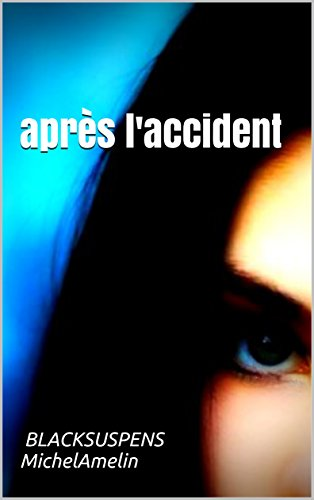 APRES L'ACCIDENT (Blacksuspens t. 21) (French Edition)