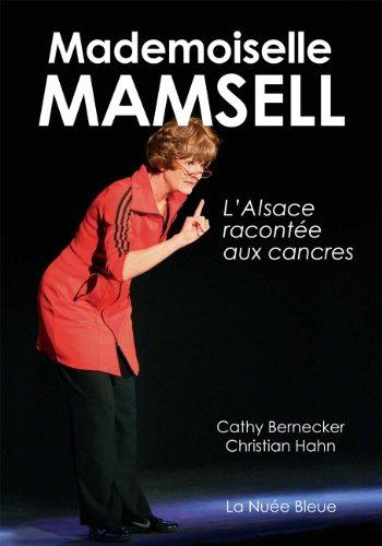 Mademoiselle Mamsell - L'Alsace éxpliquée aux cancres