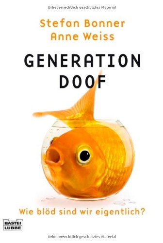 Bastei Lübbe (Bastei Verlag) Generation Doof: Wie blöd sind wir eigentlich?