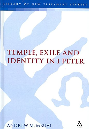 [(Temple, Exile and Identity in 1 Peter)] [By (author) Andrew M. Mbuvi] published on (July, 2007)