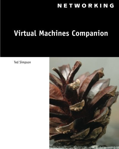 Virtual Machines Companion (Networking (Course Technology)) 1st edition by Simpson, Ted (2007) Paperback