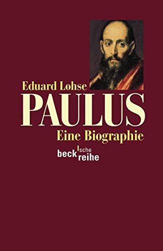 Paulus: Eine Biographie (Beck'sche Reihe)