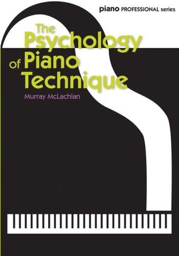 The Psychology of Piano Technique (Piano Professional Series) por Murray McLachlan