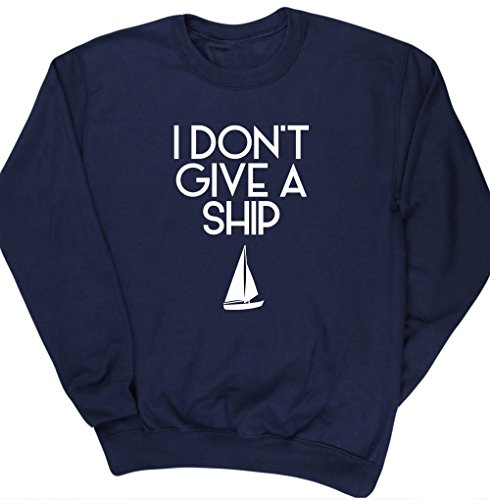 hippowarehouse-i-dont-give-a-ship-unisex-jumper-sweatshirt-pullover