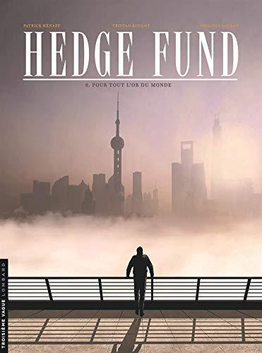 Hedge Fund - tome 6 - Assassin financier par Tristan Roulot