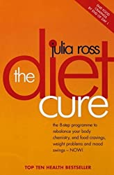 Diet Cure: The 8-Step Programme to Rebalance Your Body Chemistry, End Food Cravings, Weight Problems and Mood Swings - Now! by Julia Ross (2001-01-05)