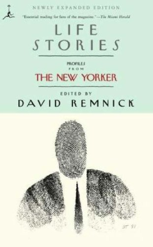 Life Stories: Profiles from The New Yorker (Modern Library (Paperback)) (English Edition)