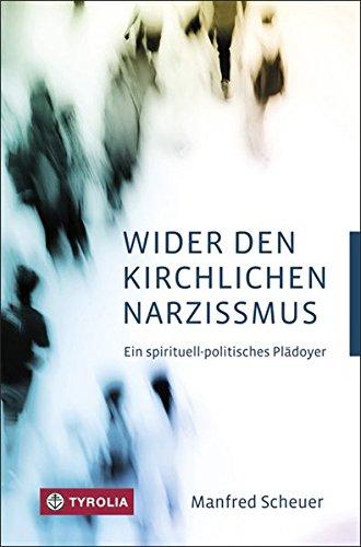 Image of Wider den kirchlichen Narzissmus: Ein spirituell-politisches Plädoyer