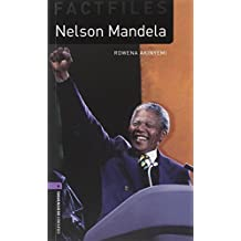 9. Schuljahr, Stufe 2 - Nelson Mandela - Neubearbeitung (Oxford Bookworms Library: Factfiles, Stage 4)