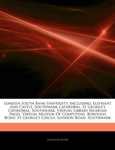 articles-on-london-south-bank-university-including-elephant-and-castle-southwark-cathedral-st-george