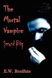 The Mortal Vampire: The Second Bite