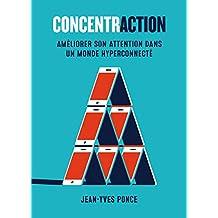 Concentraction: Améliorez votre attention dans un monde hyper connecté