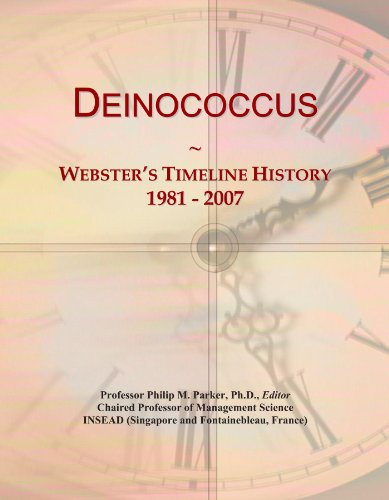 Deinococcus: Webster's Timeline History, 1981 - 2007