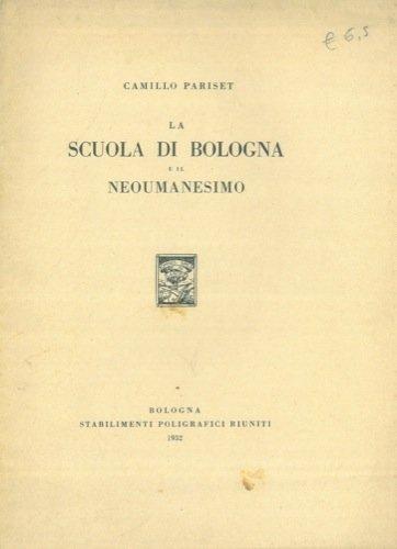 La Scuola di Bologna e il Neoumanesimo.