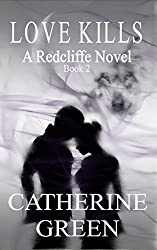 Love Kills (The Redcliffe Novels series Book 2)