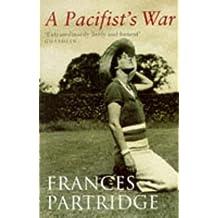 A Pacifist's War by Frances Partridge (1996-10-07)