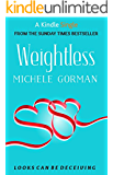 Weightless (a Romantic Comedy short story) (Kindle Single) (English Edition)