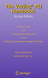The Verilog PLI Handbook: A User's Guide and Comprehensive Reference on the Verilog Programming Language Interface (The Springer International Series in Engineering and Computer Science)